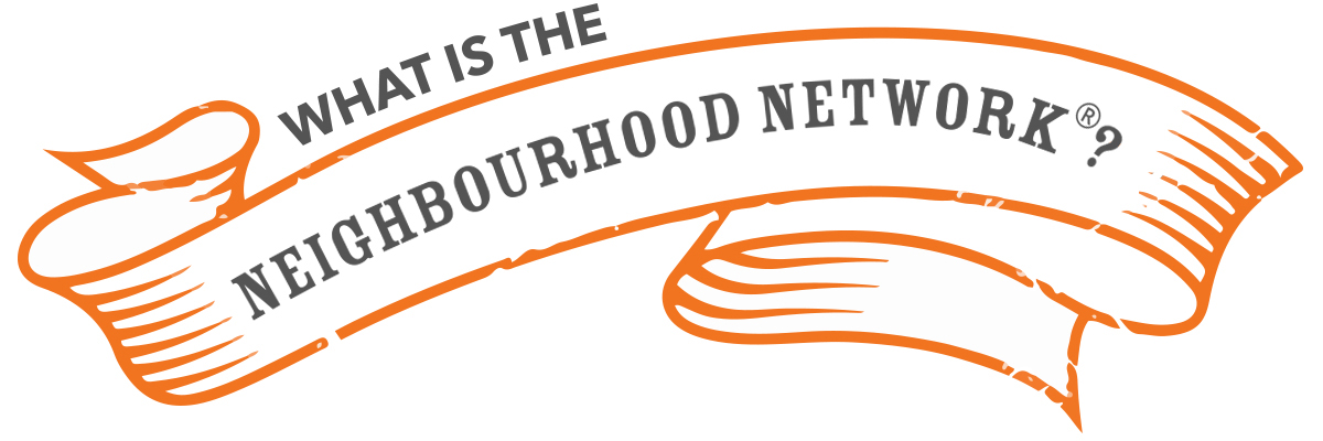 What is the Neighhourhood Network?